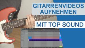 Gitarrenvideos aufnehmen